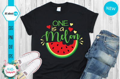 One Is A Melon Svg, watermelon Svg