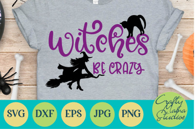 Witches Be Crazy Svg, Halloween Witch Svg