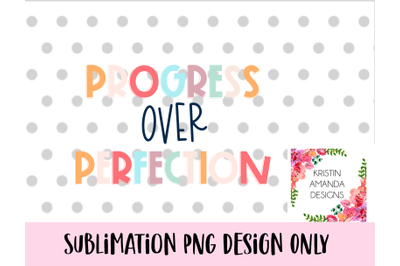Progress Over Perfection Teacher Gift Sublimation Back to School Teach