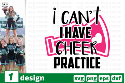 1 I CANT HAVE CHEER PRACTICE, cheer quote cricut svg