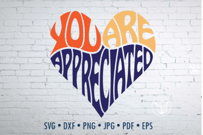You are appreciated in heart Word Art, essential worker design, svg