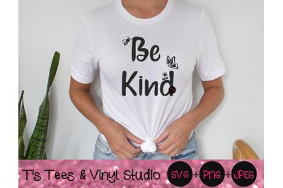 Be Kind Svg, Bee Kind Svg, Kindness Svg, Bee Svg, Butterfly Svg, Love