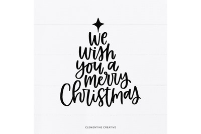 Christmas Quote SVG | Holiday SVG | We Wish You A Merry Christmas SVG