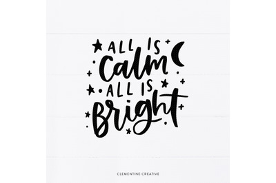 All is Calm, All is Bright SVG Cut File | Christmas Quote SVG | Winter