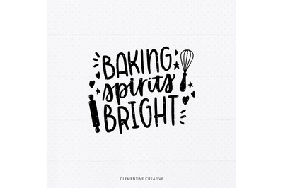 Baking Spirits Bright SVG | Christmas Baking SVG | Christmas SVG for A
