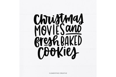 Christmas Quote SVG | Christmas Movies and Fresh Baked Cookies SVG | C