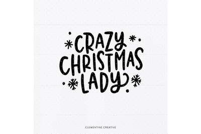 Funny Christmas SVG | Crazy Christmas Lady SVG | Holiday Cut File for