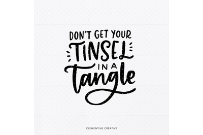 Funny Christmas SVG | Don't Get Your Tinsel in a Tangle SVG | Christma