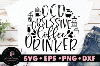 OCD Obsessive Coffee Drinker