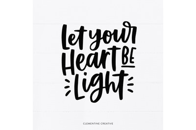 Christmas Quote SVG   Holiday SVG   Let your Heart be Light SVG   Chri