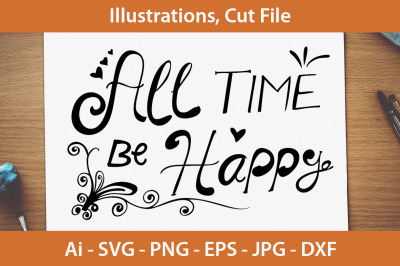 All Time Be Happy SVG