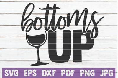 Bottoms Up SVG Cut File