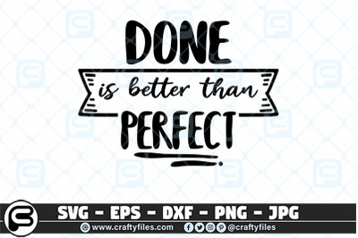 Done is better than perfect SVG cut file for cricut and silhouette