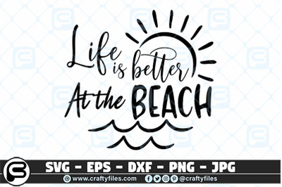 Life is better at the beach SVG, Summer time SVG, Summer svg cut file