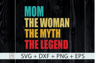 The Woman The Myth The Legend Mom Day