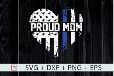 Thin Blue Line Heart Proud Mom Police
