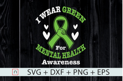 I Wear Green For Mental Health