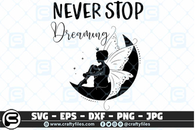 Never stop dreaming Fairy SVG. Quotes SVG, Motivation SVG