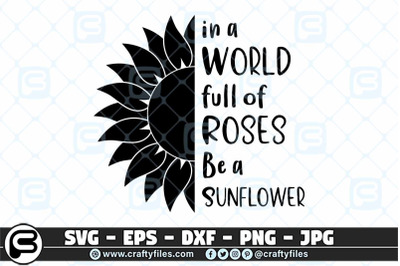 In a world full of roses be a sunflower SVG cut file, Rose SVG