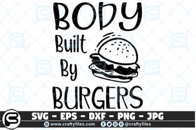 Body built by burgers SVG, Food SVG, Food Lover SVG, Bady builder