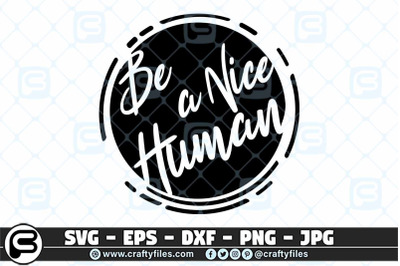 Be A nice human SVG cut files, Quotes SVG, Kindless SVG