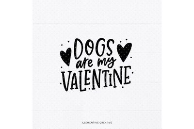 Dogs Are My Valentine SVG   Valentine SVG Cut File   Cricut Cut Files