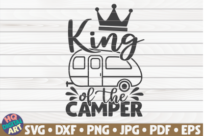 King of the camper SVG   Camping quote