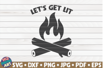 Let's get lit SVG   Camping quote