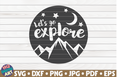Let's go explore SVG   Camping quote