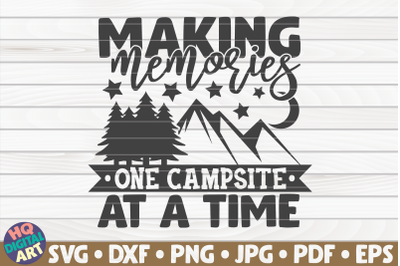 Making memories one campsite at a time SVG   Camping quote