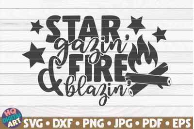 Star gazin' and fire blazin' SVG   Camping quote