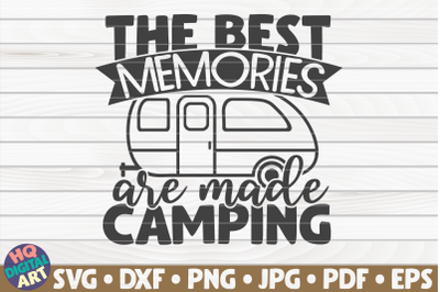The best memories are made camping SVG   Camping quote