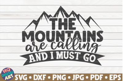 The mountains are calling and I must go SVG   Camping quote