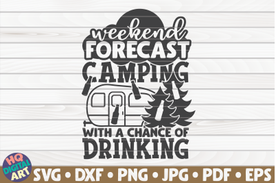 Weekend forecast SVG   Camping quote