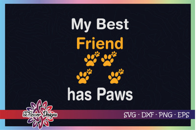 My best friend has Paws svg, catperson svg, dogperson svg, paws svg