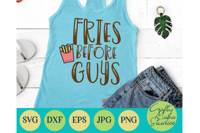 Sarcastic Svg - Fries Before Guys