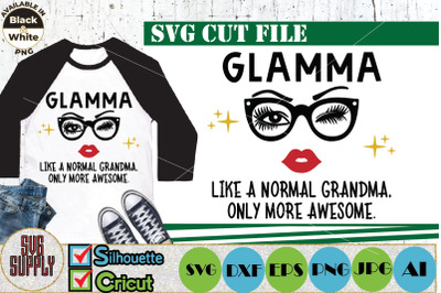 Glamma Like A Normal Grandma Only More Awesome SVG Cut File