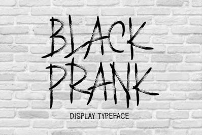 BLACK PRANK