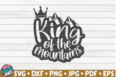 King of the mountains SVG | Hiking quote