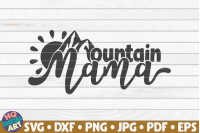 Mountains mama SVG | Hiking quote