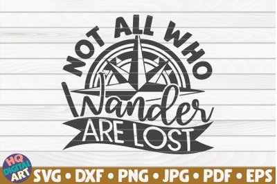 Not all who wander are lost SVG | Travel quote