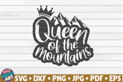 Queen of the mountains SVG | Hiking quote