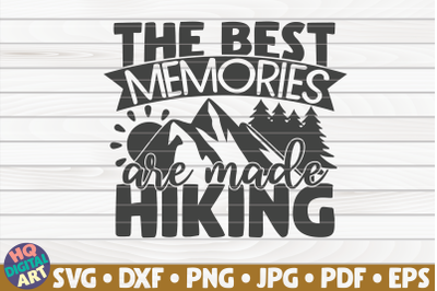 The best memories are made hiking SVG | Hiking quote