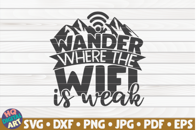 Wander where the wifi is weak SVG | Hiking quote