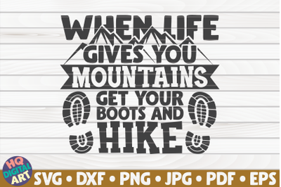When life gives you mountains SVG | Hiking quote