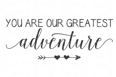 You Are Our Greatest Adventure SVG Cut File