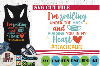 I'm smiling under the mask and hugging you in my heart SVG Cut File