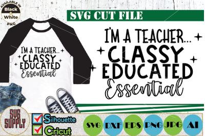 I'm a Teacher Classy Educated Essential SVG Cut File
