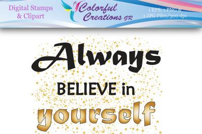 Always Believe In Yourself Digital Stamp, Digital Stamp, Motivational,