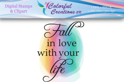 Fall In Love With Your Life Digital Stamp, Colorful, Inspirational, In